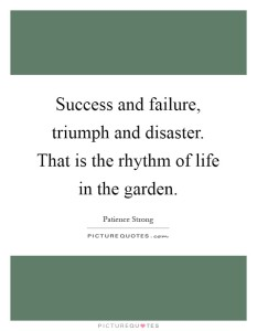 success-and-failure-triumph-and-disaster-that-is-the-rhythm-of-life-in-the-garden-quote-1
